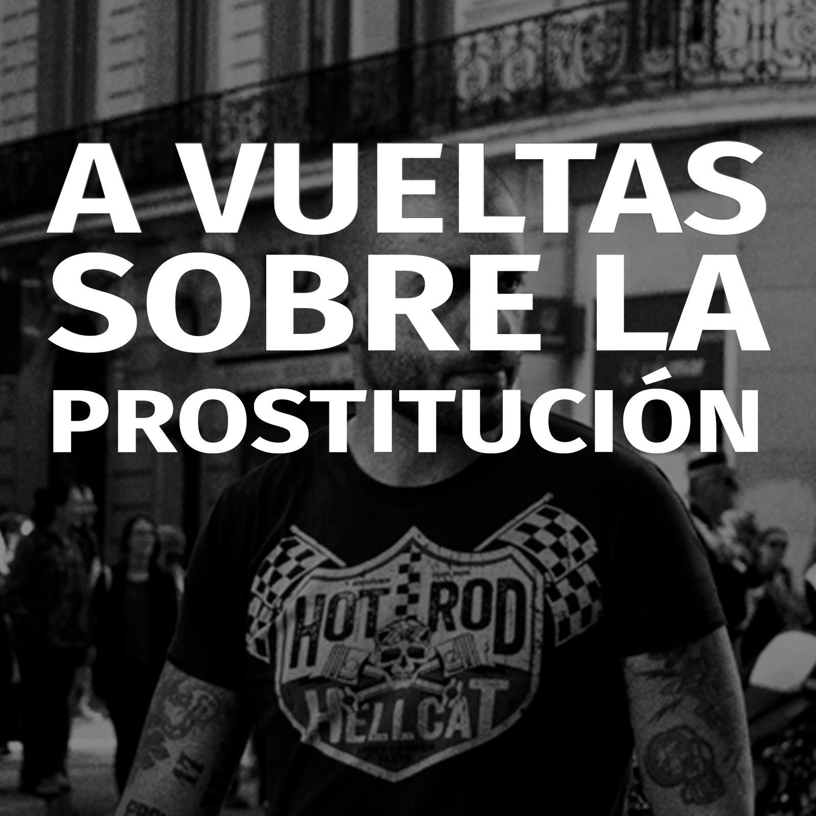 A vueltas sobre la prostitución