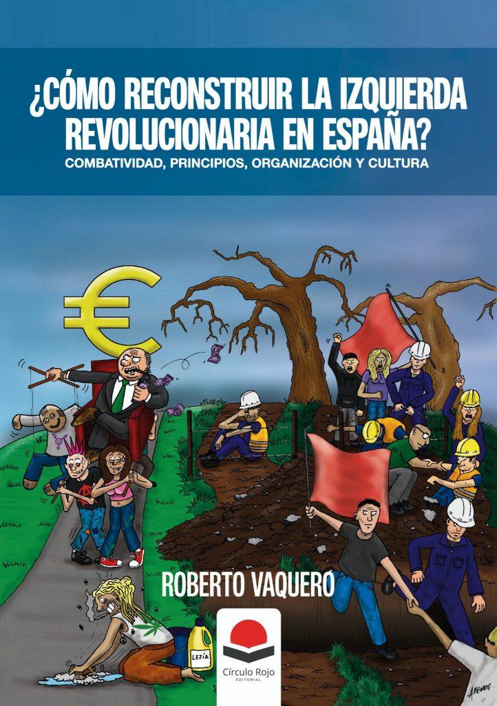 ¿Cómo reconstruir la izquierda revolucionaria en España?